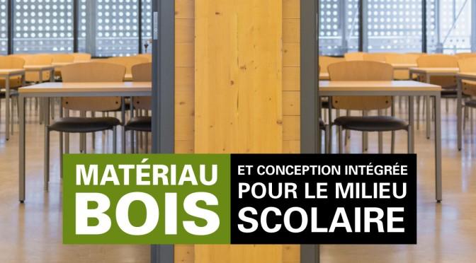 Matériau bois et conception intégrée pour le milieu scolaire – 27 mars 2018