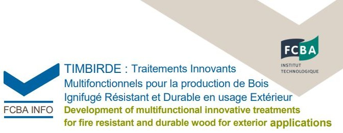 TIMBIRDE : Traitements Innovants Multifonctionnels pour la production de Bois Ignifugé Résistant et Durable en usage Extérieur