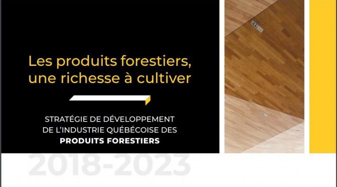 La stratégie de développement de l'industrie québécoise des produits forestiers voit le jour