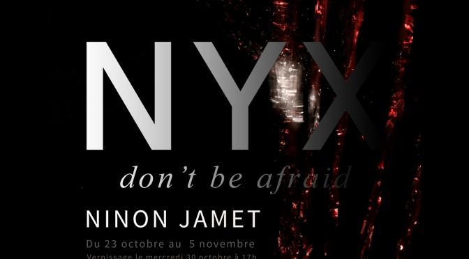 NYX,don't be afraid
