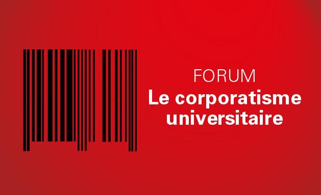 Forum « Le corporatisme universitaire »